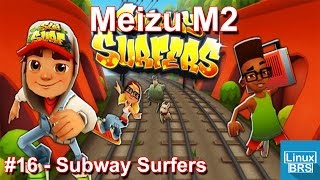 Gameplay Android - Subway Surfers - Meizu M2