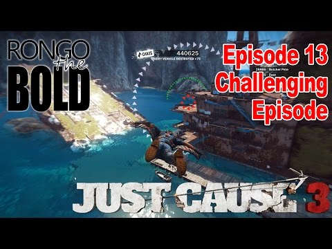 Rongo plays Just Cause 3 | Episode 13 | Challenging Episode
