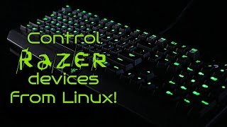 Control Razer devices from Linux!