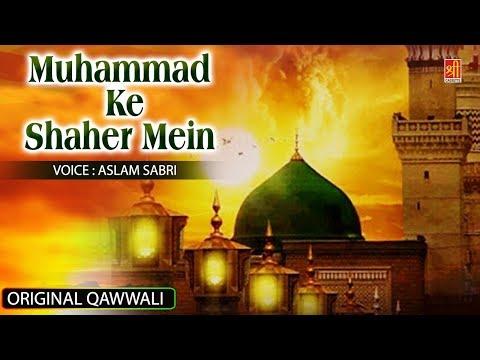Har Dard Ki Dawa Hai Muhammad (SAW) Ke Shaher Mein - Aslam Sabri Best Qawwali Song - Makkah,Madina