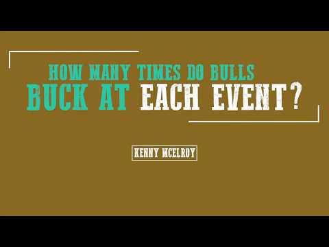 Kenny McElroy: How Many Times Do Bulls Buck At Each Event?