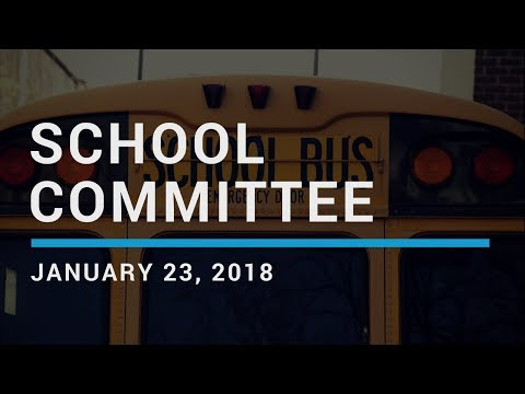 Regular School Committee Meeting January 23, 2018