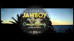 """JAHBOY Ft Sean-Rii - """"One Call Away"""" Charlie Puth (Solomon Reggae Remix Cover - Free Download)"""