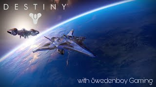 Completely replaying Destiny! - with Swedenboy Gaming - #1