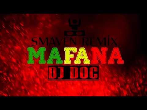 SMAVEN     MAFANA REMIX FT DJ DOCTEUR