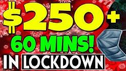 Make $250+ In 60 Mins With ZERO Money In LOCKDOWN (MAKE MONEY ONLINE)