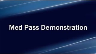 2017 Med Pass Demonstration (6 minutes)