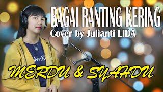 Bagai Ranting Kering | Cover by Julianti LIDA (Live Recording)