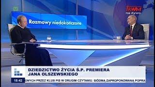 Rozmowy niedokończone: Dziedzictwo życia ś.p. Premiera Jana Olszewskiego cz.I
