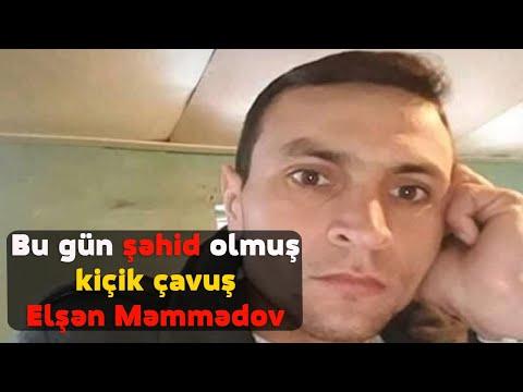 Bu gün şəhid olmuş kiçik çavuş Elşən Məmmədov