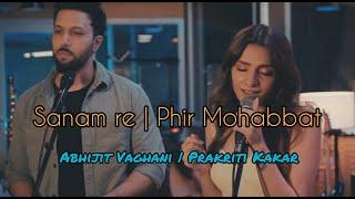 Sanam Re-Phir Mohabbat   Abhijit Vaghani   Prakriti Kakar   Mithoon   Arijit   Mohd Irfan