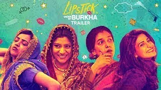 Lipstick Under My Burkha Official Trailer 2017