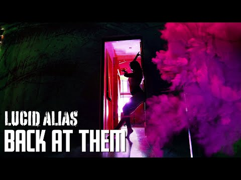 Lucid Alias - Back At Them (Official Music Video)