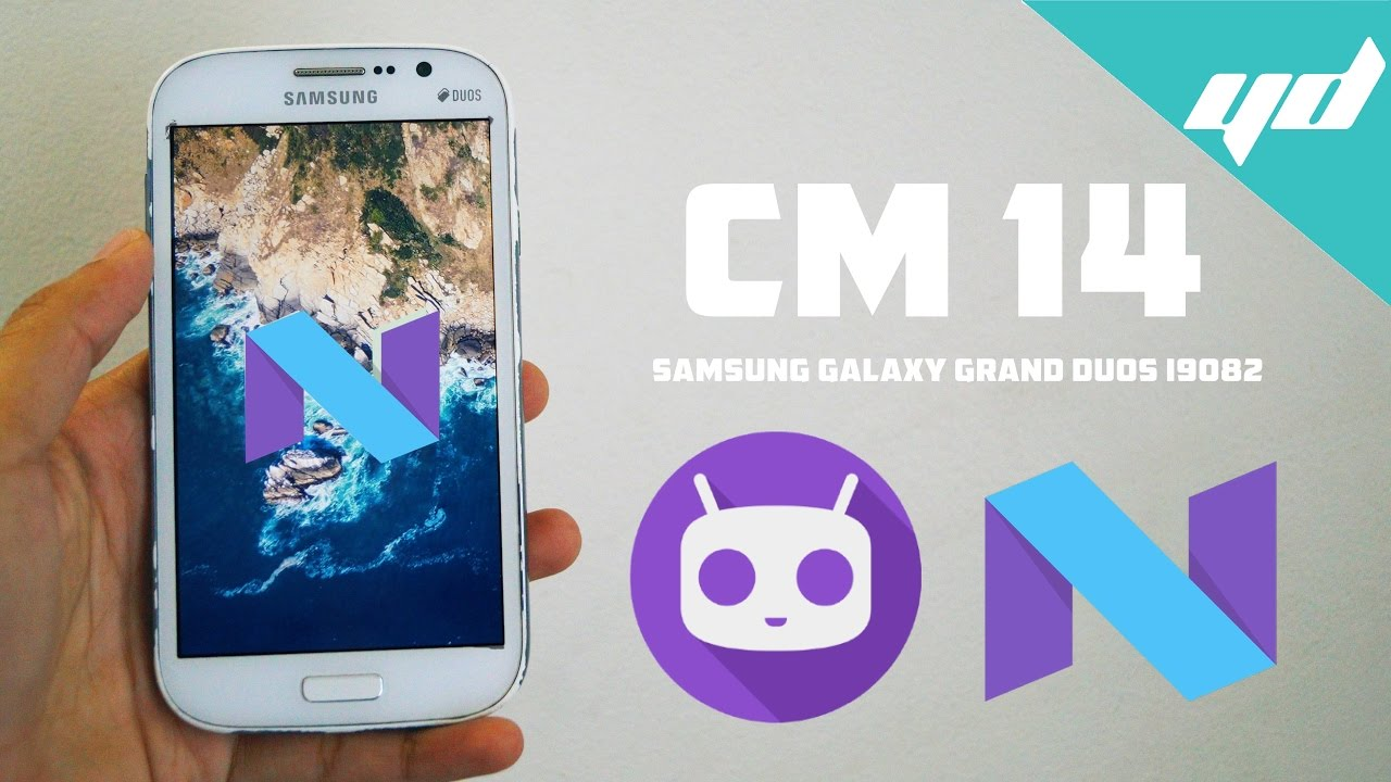Install Android Nougat 7 0 on Samsung Galaxy Grand Duos i9082/i9082L |  CyanogenMod 14 | CM 14