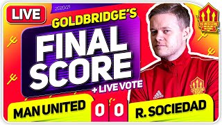 GOLDBRIDGE! Manchester United 0-0 Real Sociedad Match Reaction