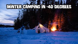 6 Nights of Extręmely Cold Winter Camping in a Hot Tent (-40F / -40C Degrees)