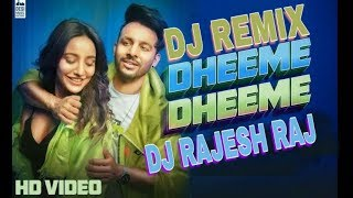 Dheeme Dheme (Hot Dance Mix) DJ Rajesh Raj | Tony Kakkar | Neha Sharma | Hindi New Dj Remix