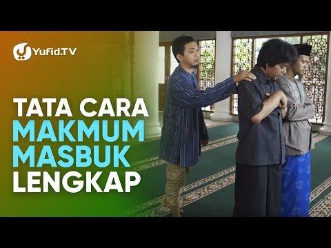 Makmum Masbuk: Tata Cara Makmum Masbuk LENGKAP (2019) Yufid TV