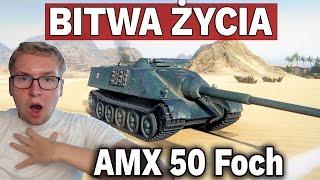 BITWA ŻYCIA - AMX 50 Foch - World of Tanks