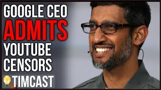 Google CEO Openly Admits To Censorship And Plans More