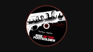 The River - Hold On (Rise of The Footsoldier OST)