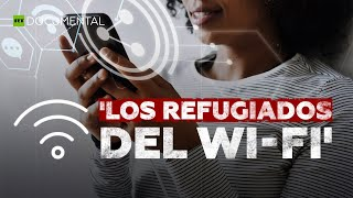 Los refugiados del Wi-Fi I Documental de RT