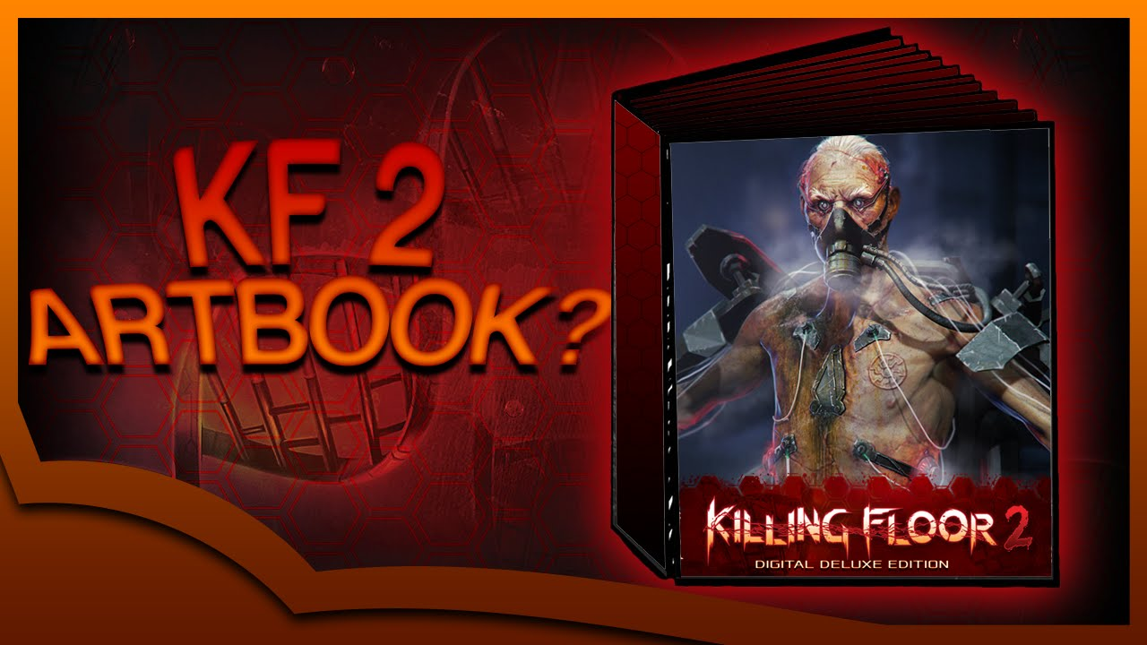 How To Find The Killing Floor 2 Artbook