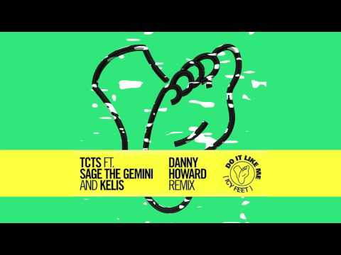 TCTS - Do It Like Me (Icy Feet) feat. Sage The Gemini & Kelis (Danny Howard Remix) [Cover Art]