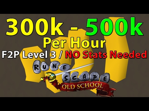 Runescape Old School 2007 | 300k - 500k Gold Per Hour | F2P Level 3 With NO Requirements