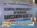 BT: Pinal na bersyon ng panukalang BBL, inaasahang matatapos na mamaya ng Kamara at Senado