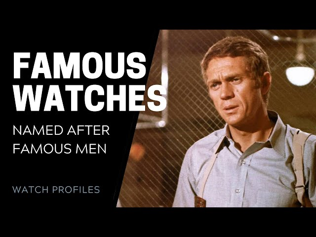 Famous Watches Named After Famous Men   SwissWatchExpo