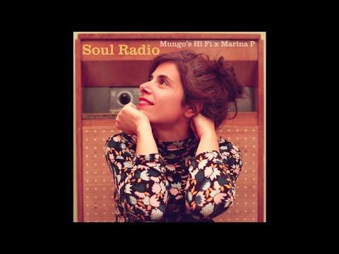 Mungo's Hi Fi x Marina P - Soul Radio [Full Album]