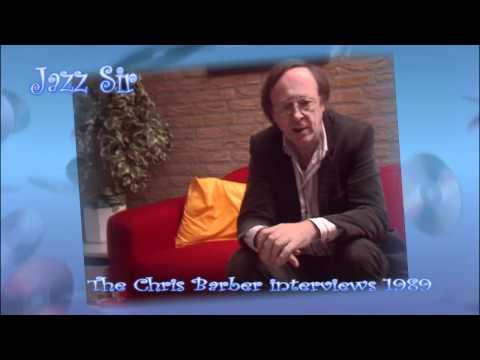 Jazz Sir - the great Chris Barber interviews part 05