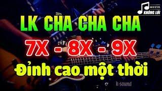 LK Cha Cha Cha Asia Không Lời Đỉnh Cao Một Thời   Hòa Tấu Cha Cha Cha Nhạc Trẻ Xưa 7X 8X 9X
