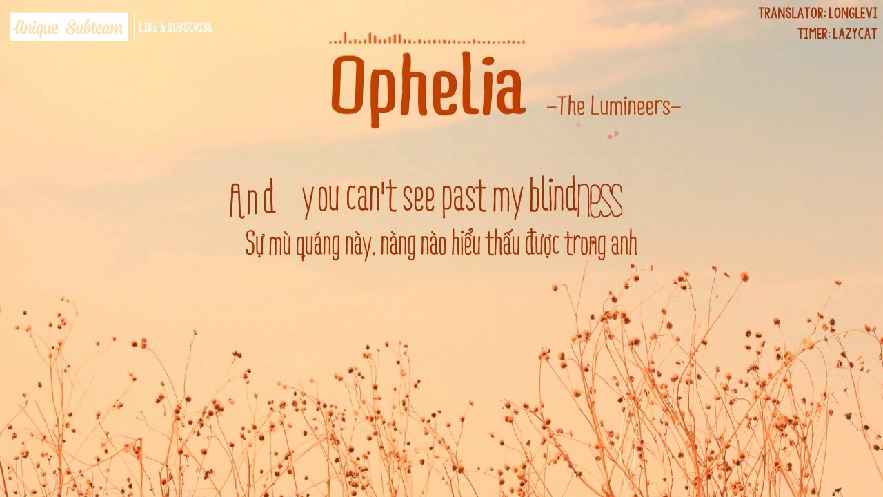Lyrics   Vietsub] The Lumineers - Ophelia - YouTube