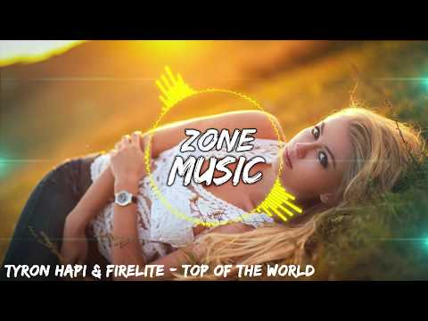 Tyron Hapi & Firelite - Top Of The World (Bynded Remix) [ZoneMusic]