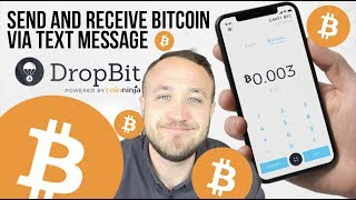 SEND AND RECEIVE BITCOIN VIA TEXT MESSAGE WITH DROPBIT