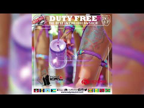 Soca 2017- Duty Free 2017 The Best Caribbean Soca