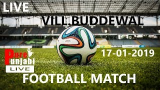 🔴[LIVE] FOOTBALL MATCH VILL.BUDDEWAL 17-01-2019