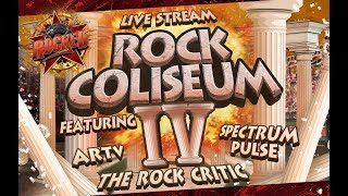 Rock Coliseum IV (feat. ARTV, Spectrum Pulse, The Rock Critic) | Live Stream | Rocked