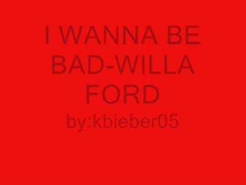 I wanna be bad-Willa Ford Lyrics