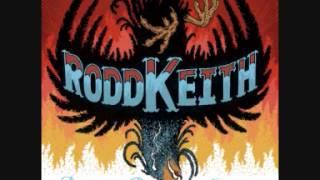 Rodd Keith - I