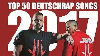 TOP 50 GERMAN HIP HOP / RAP SONGS 2017