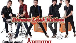 Armada - Dimana Letak Hatimu (Official Audio)