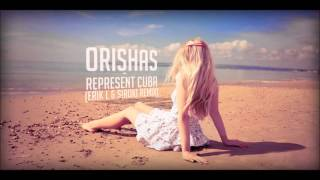 Orishas - Represent Cuba (Erik L & Siroki Remix)