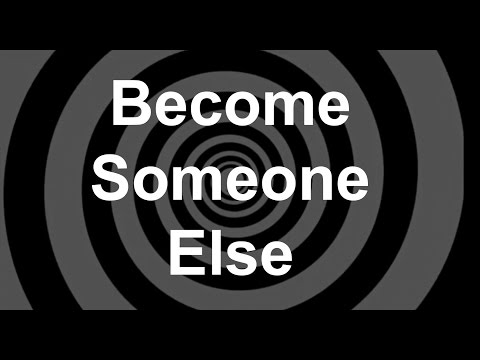Become Someone Else Revised