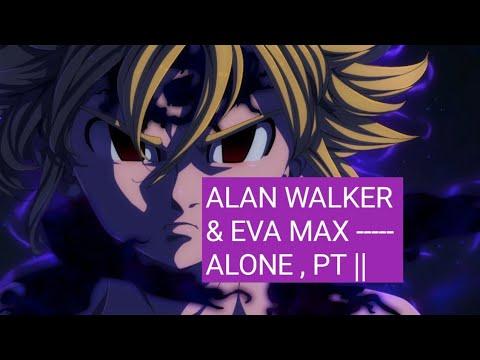alan-walker-&-eva-max-------alone-,pt-||-(amv-fan-video-clip)