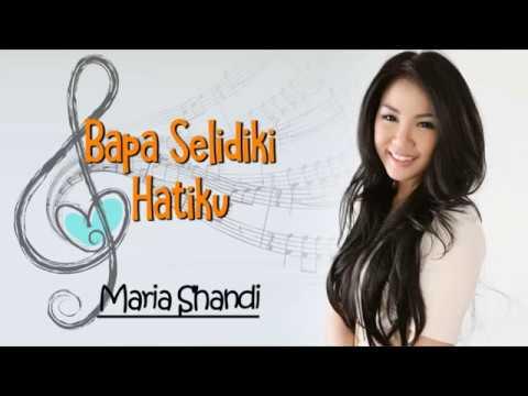Download lagu terbaik Lagu Rohani BAPA SELIDIKI HATIKU - MARIA SHANDI terbaru