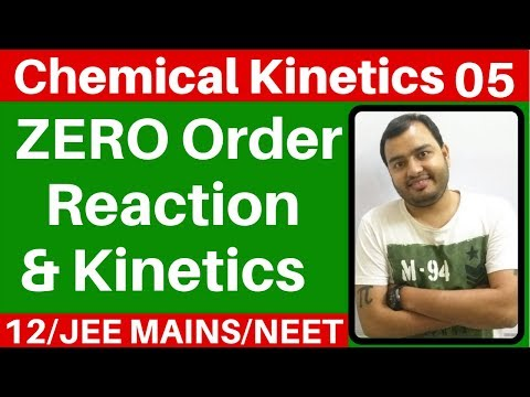 Chemical Kinetics 05 : ZERO Order Kinetics I Rate Law And Half Life Of Zero Order- JEE MAINS/NEET