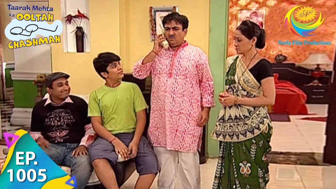 Download Taarak Mehta Ka Ooltah Chashmah - Episode 1005 - Full Episode